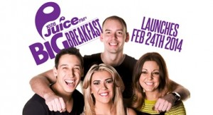 20 February Juice FM Big Breakfa